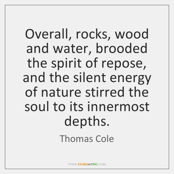 Overall, rocks, wood and water, brooded the spirit of repose, and the ...