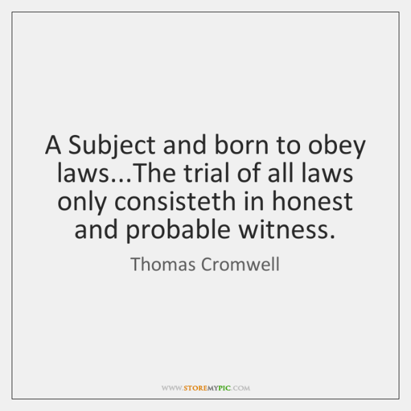 A Subject and born to obey laws...The trial of all laws ...
