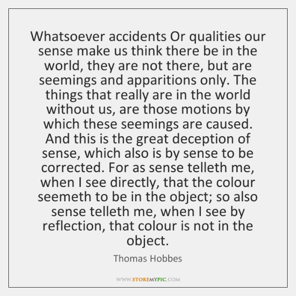 Whatsoever accidents Or qualities our sense make us think there be in ...