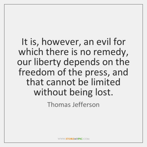 It is, however, an evil for which there is no remedy, our ...