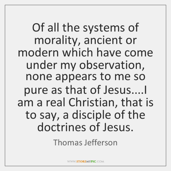 Of all the systems of morality, ancient or modern which have come ...