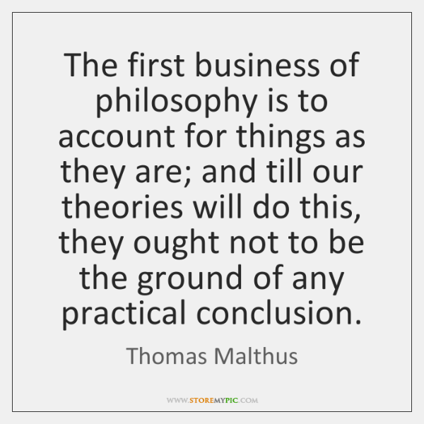 The first business of philosophy is to account for things as they ...