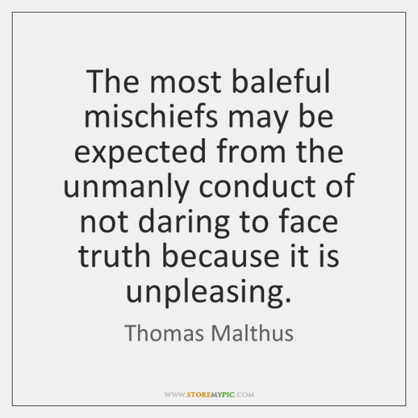 The most baleful mischiefs may be expected from the unmanly conduct of ...