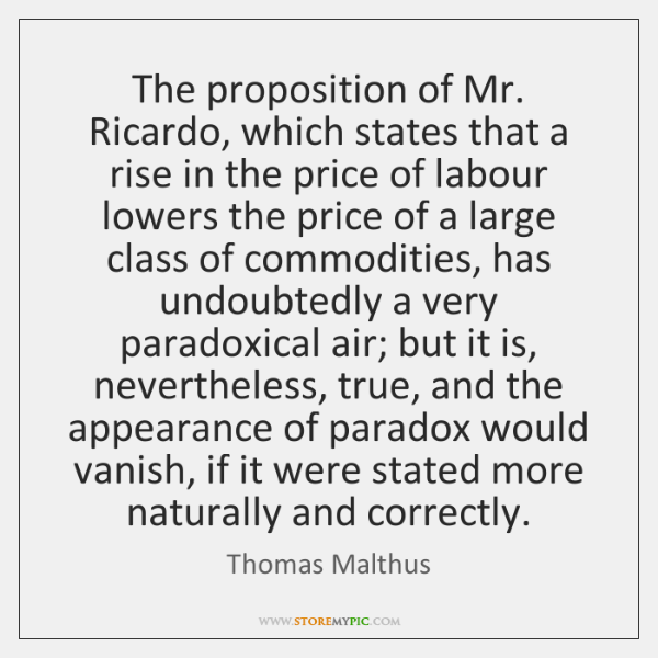 The proposition of Mr. Ricardo, which states that a rise in the ...