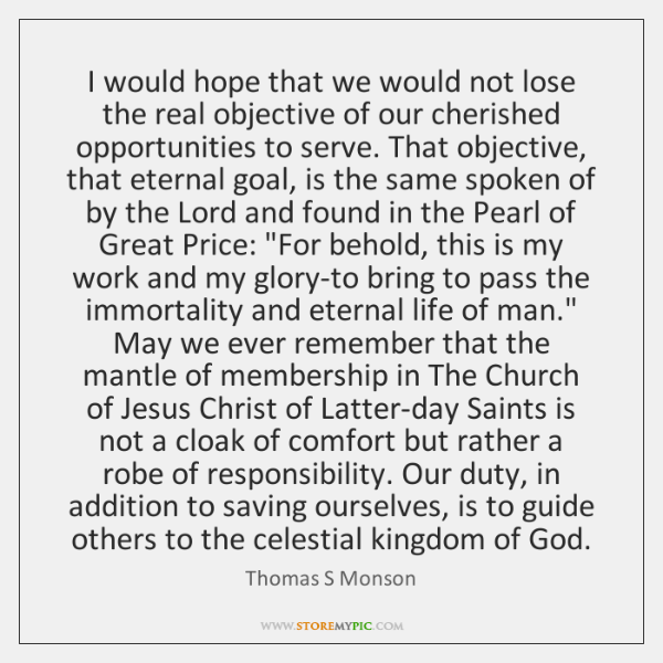 I would hope that we would not lose the real objective of ...