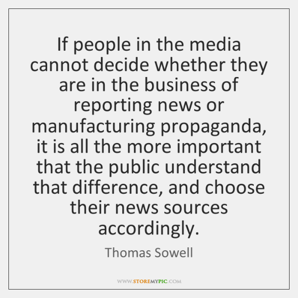 If people in the media cannot decide whether they are in the ...