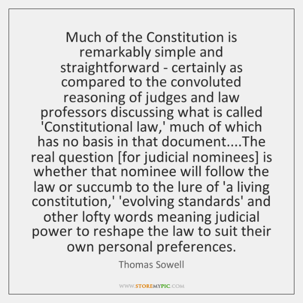 Much of the Constitution is remarkably simple and straightforward - certainly as ...
