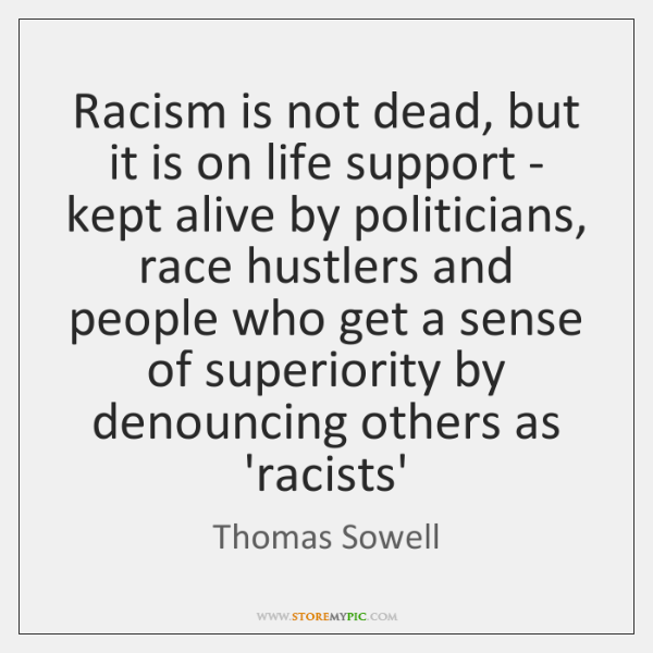 Racism is not dead, but it is on life support - kept ...