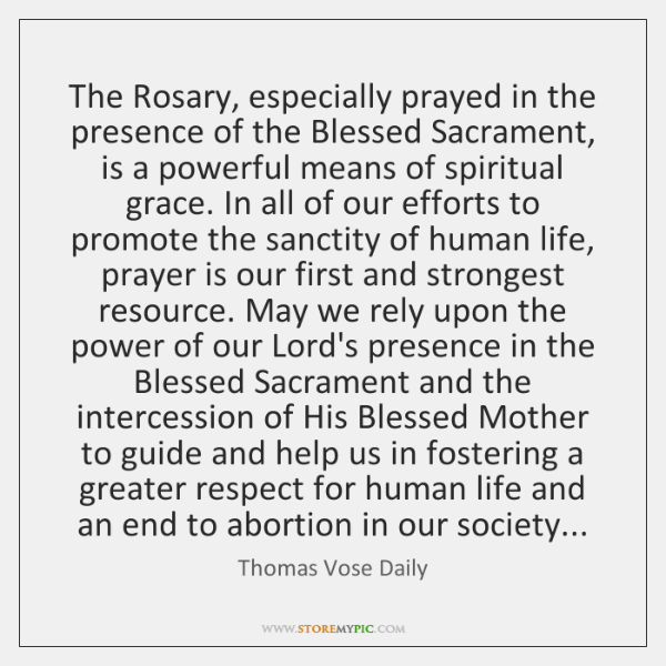 The Rosary, especially prayed in the presence of the Blessed Sacrament, is ...