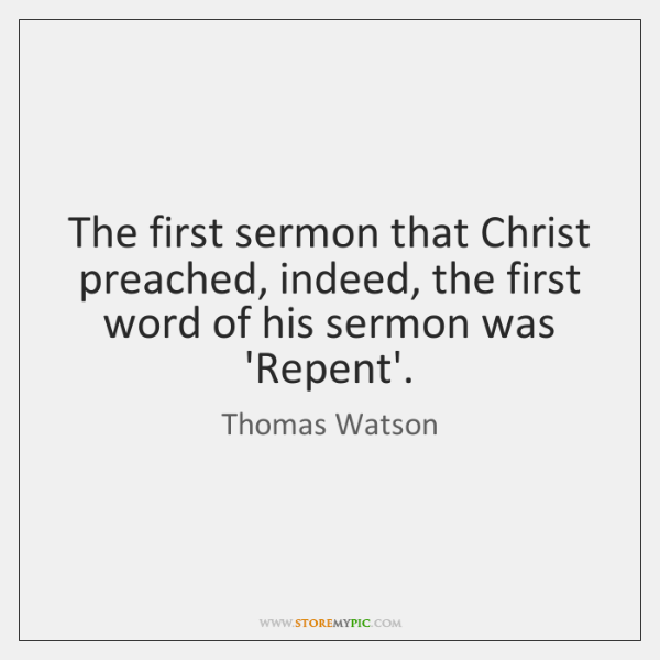 The first sermon that Christ preached, indeed, the first word of his ...