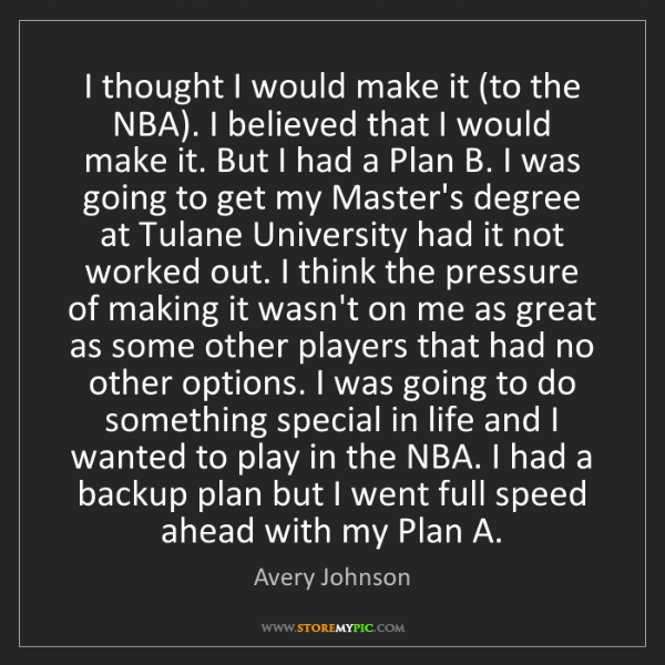 Avery Johnson: I thought I would make it (to the NBA). I believed that...