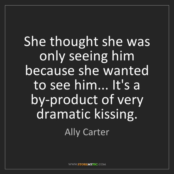 Ally Carter: She thought she was only seeing him because she wanted...
