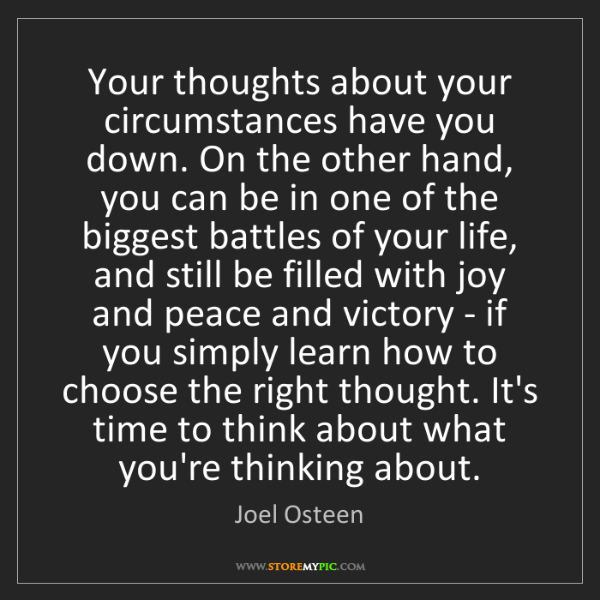 Joel Osteen: Your thoughts about your circumstances have you down....