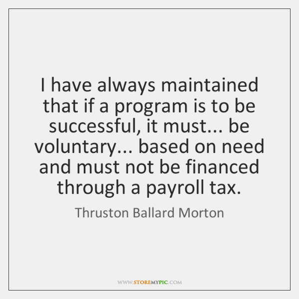 I have always maintained that if a program is to be successful, ...