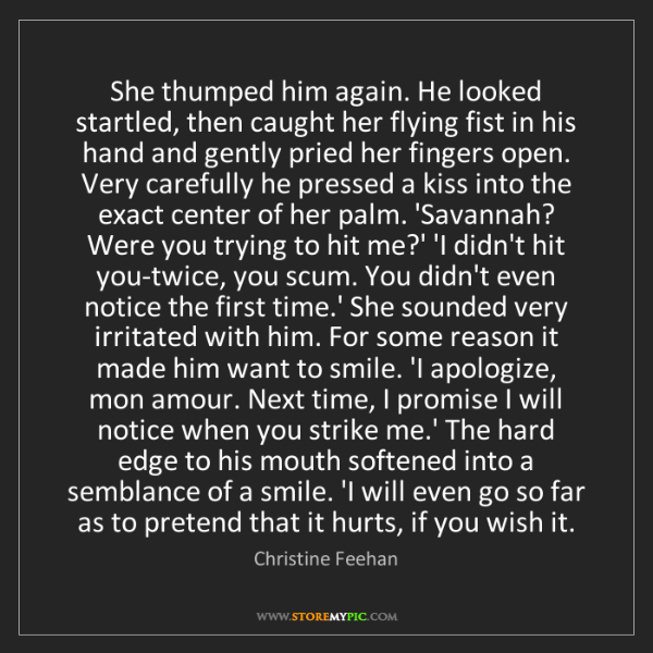 Christine Feehan: She thumped him again. He looked startled, then caught...