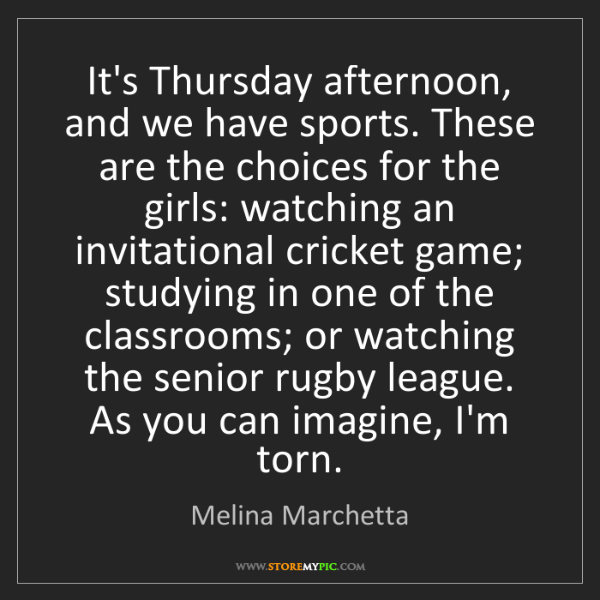 Melina Marchetta: It's Thursday afternoon, and we have sports. These are...