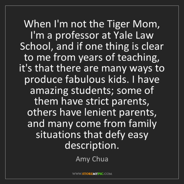 Amy Chua: When I'm not the Tiger Mom, I'm a professor at Yale Law...