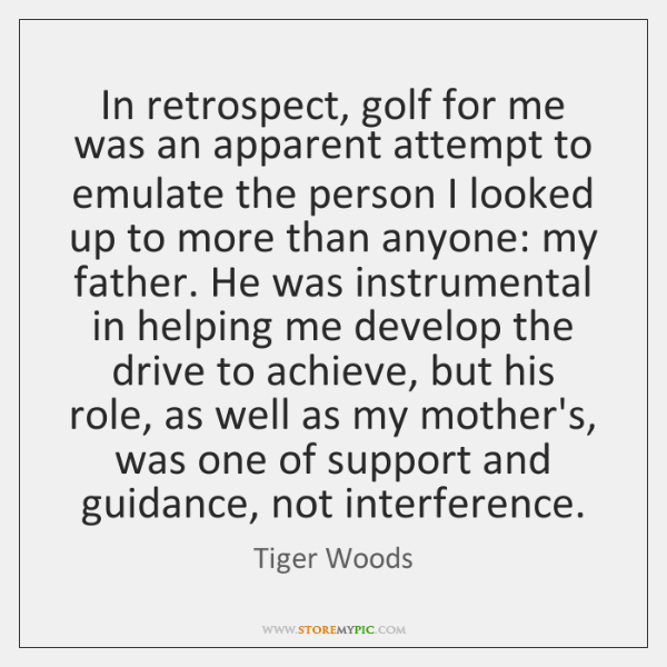 In retrospect, golf for me was an apparent attempt to emulate the ...