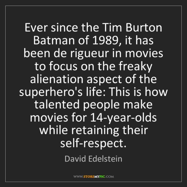 David Edelstein: Ever since the Tim Burton Batman of 1989, it has been...