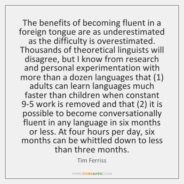 The benefits of becoming fluent in a foreign tongue are as underestimated ...