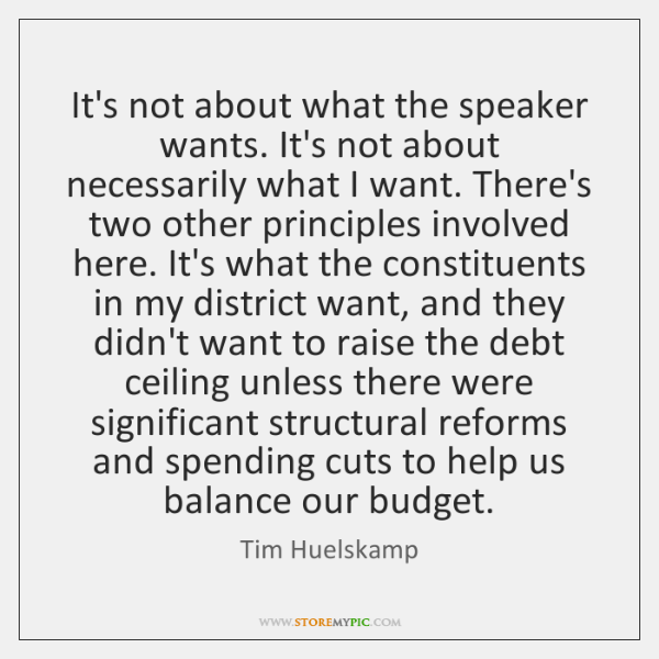 It's not about what the speaker wants. It's not about necessarily what ...