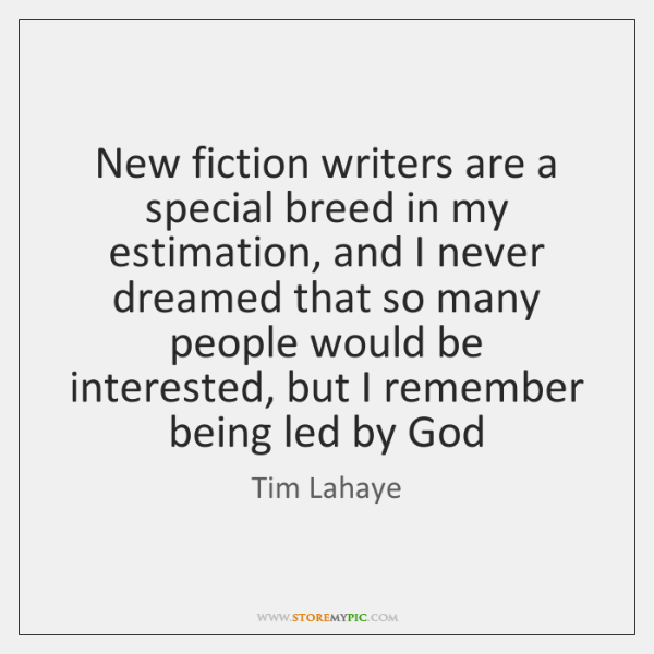 New fiction writers are a special breed in my estimation, and I ...