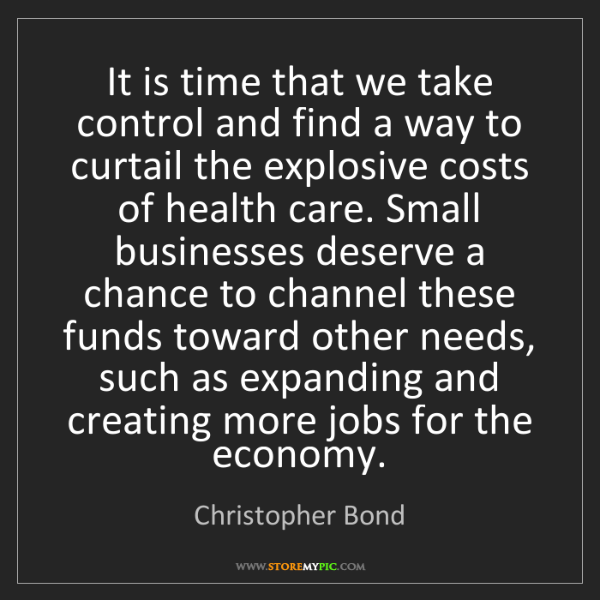 Christopher Bond: It is time that we take control and find a way to curtail...