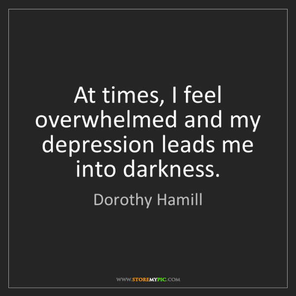 Dorothy Hamill: At times, I feel overwhelmed and my depression leads...