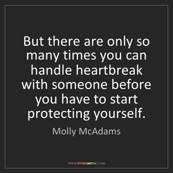 Molly McAdams: But there are only so many times you can handle heartbreak...