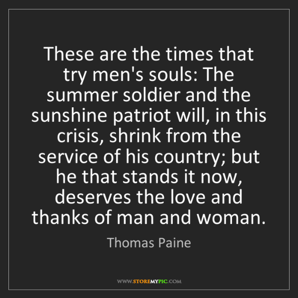 Thomas Paine: These are the times that try men's souls: The summer...