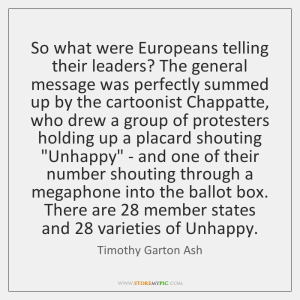 So what were Europeans telling their leaders? The general message was perfectly ...