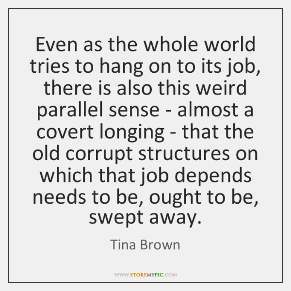 Even as the whole world tries to hang on to its job, ...