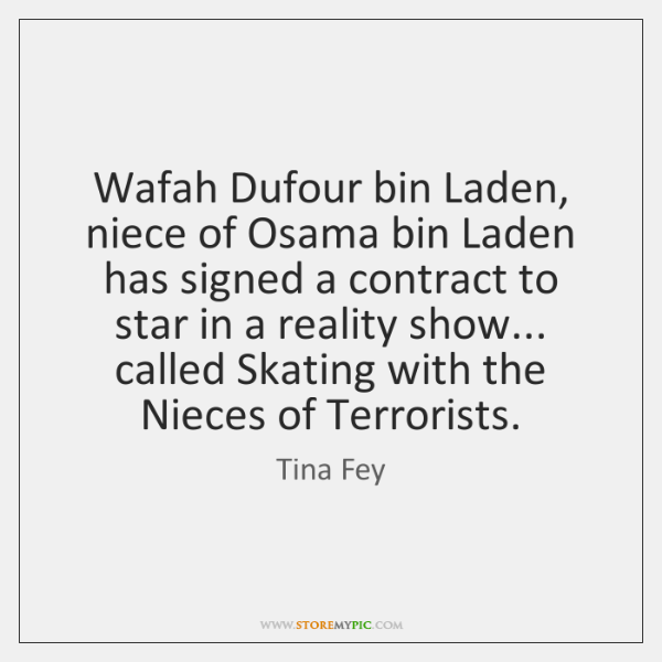 Wafah Dufour bin Laden, niece of Osama bin Laden has signed a ...