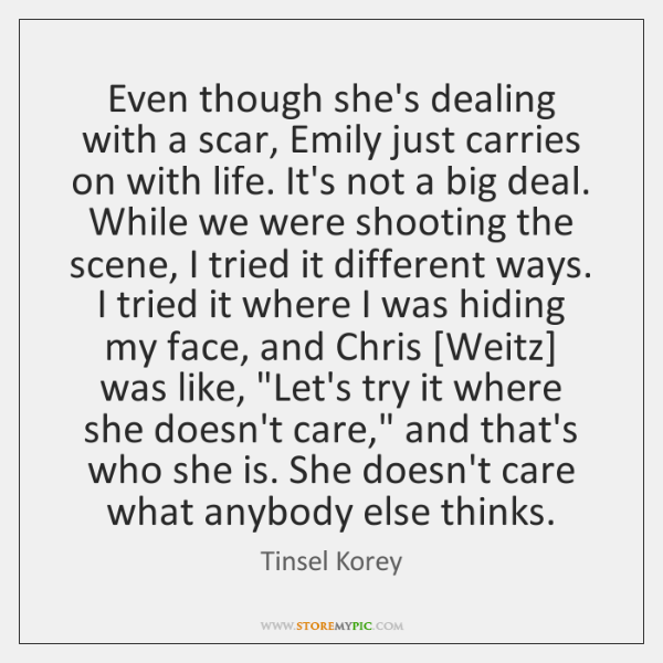 Even though she's dealing with a scar, Emily just carries on with ...