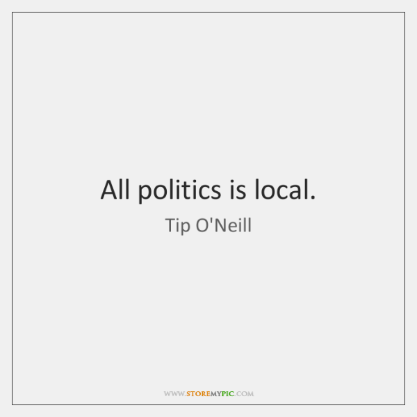 All politics is local.