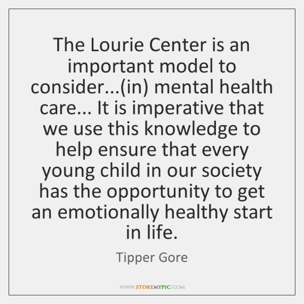 The Lourie Center is an important model to consider...(in) mental health ...