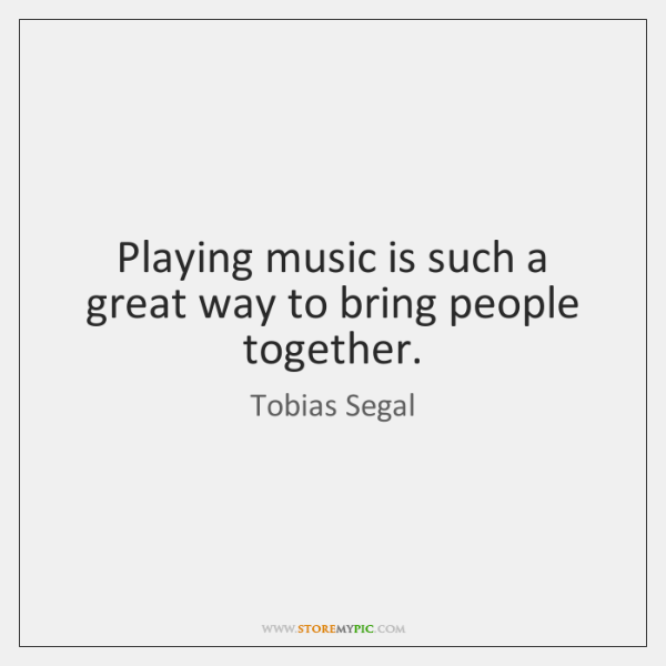 Playing music is such a great way to bring people together.