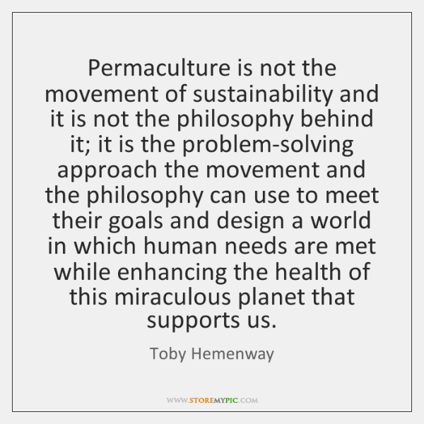 Permaculture is not the movement of sustainability and it is not the ...