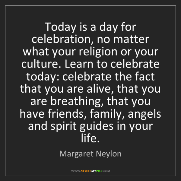 Margaret Neylon: Today is a day for celebration, no matter what your religion...