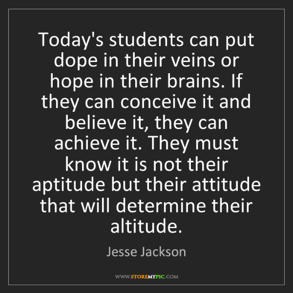 Jesse Jackson: Today's students can put dope in their veins or hope...