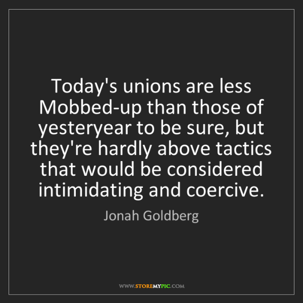 Jonah Goldberg: Today's unions are less Mobbed-up than those of yesteryear...