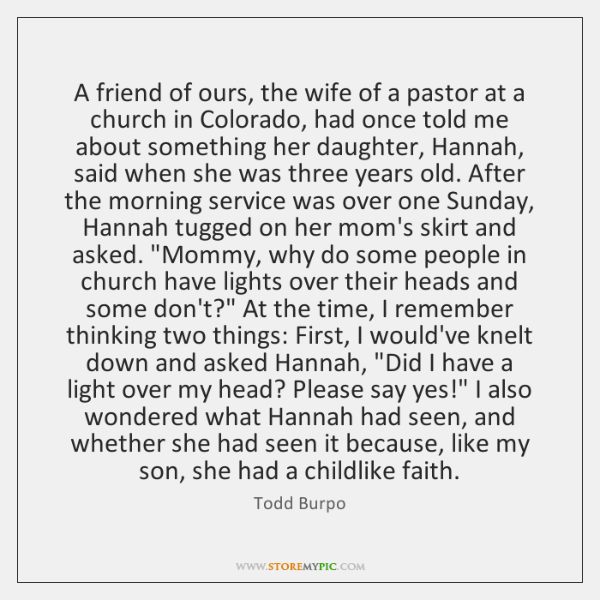 A friend of ours, the wife of a pastor at a church ...