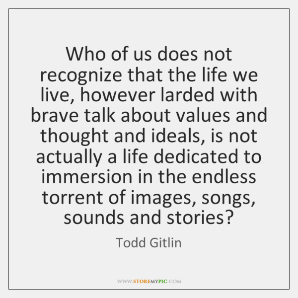 Who of us does not recognize that the life we live, however ...