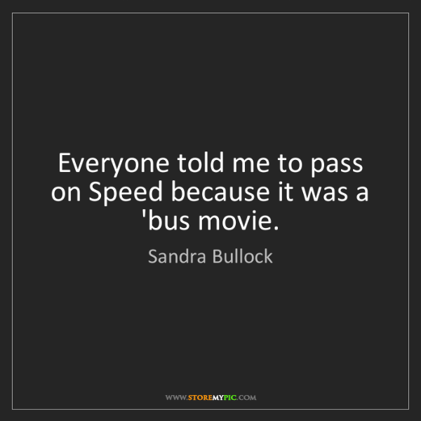 Sandra Bullock: Everyone told me to pass on Speed because it was a 'bus...