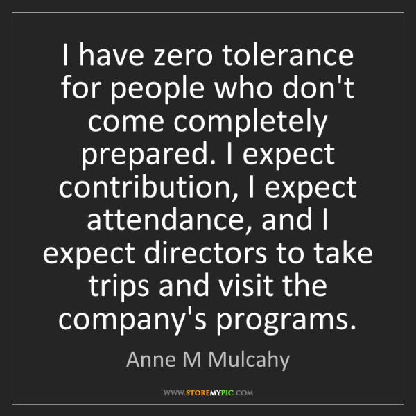 Anne M Mulcahy: I have zero tolerance for people who don't come completely...