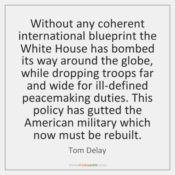Without any coherent international blueprint the White House has bombed its way ...