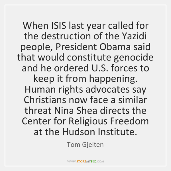 When ISIS last year called for the destruction of the Yazidi people, ...