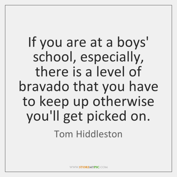 If you are at a boys' school, especially, there is a level ...