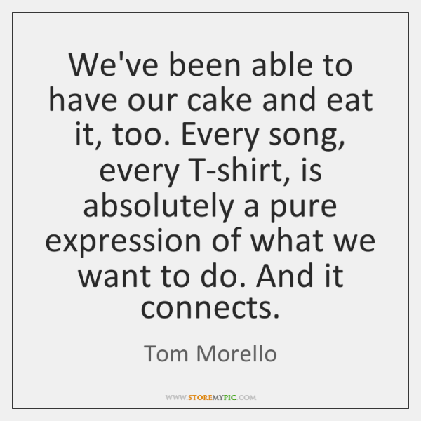 We've been able to have our cake and eat it, too. Every ...