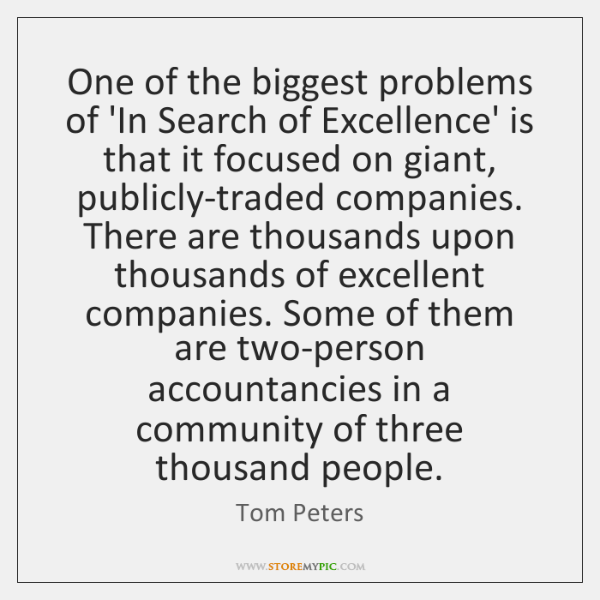 One of the biggest problems of 'In Search of Excellence' is that ...